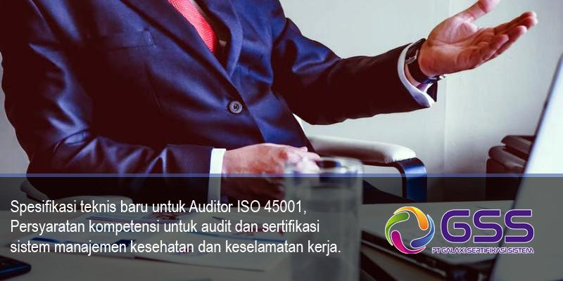 spesifikasi-teknis-baru-untuk-auditor-iso-45001-persyaratan-kompetensi-untuk-audit-dan-sertifikasi-2018-05-28-10245053.jpg